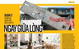 Quận 2: Thiên đường ăn chơi, tận hưởng siêu chất cho giới trẻ ở ngay giữa lòng Sài Gòn