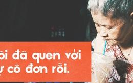 """Chuyện trong chung cư """"Có căn nhà nằm nghe nắng mưa"""": Cụ bà giúp việc 60 năm ở Sài Gòn, cuối đời được người dưng chăm sóc"""