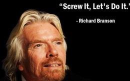 25 câu nói của Richard Branson khiến bạn muốn rũ bỏ lối sống nhàm chán, buồn tẻ ngay lập tức!