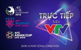 Đài truyền hình địa phương không được tiếp sóng AFF Cup 2018, AFC U19 Championship 2018 và AFC Asian Cup 2019