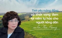 Tình yêu ruộng đồng và khát vọng đem lại niềm tự hào cho người nông dân của bà Thái Hương