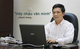Tham gia nhậu với đối tác nhiều, Shark Hưng bày tỏ: Không nhất thiết cạn chén 100% hay hô 'zô', nên văn minh một chút khi tham gia mời nhậu!