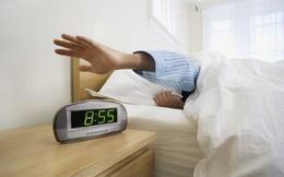 Khoa học chứng minh chỉ những người thông minh mới hay tắt báo thức 5 phút một lần rồi ngủ tiếp!