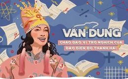 Vân Dung: Chao đảo vì trò nghịch của Đạo diễn Đỗ Thanh Hải