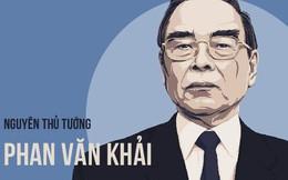"""Những điểm đáng chú ý trong nhiệm kỳ của vị nguyên Thủ tướng """"nói ít hơn làm"""" - Phan Văn Khải"""