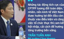 Những phát ngôn của Bộ trưởng Công thương Trần Tuấn Anh trước thời khắc ký kết CPTPP