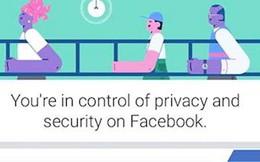 Hướng dẫn sử dụng công cụ rà soát mức độ riêng tư mới của Facebook