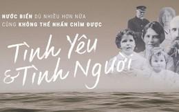 106 năm trôi qua từ ngày tàu Titanic chìm xuống, những câu chuyện về tình yêu và tình người vẫn khiến người người thổn thức