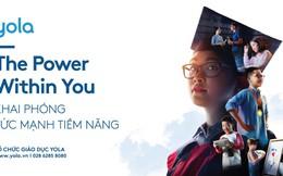 Tổ chức giáo dục YOLA ra mắt thông điệp: The power within you – Khai phóng sức mạnh tiềm năng