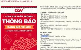 Dân tình sốc vì giá vé mới của CGV kể từ hôm nay: Phụ thu 50.000 cho vé 3D!