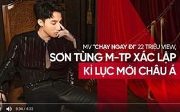 """MV """"Chạy ngay đi"""" của Sơn Tùng M-TP xác lập kỷ lục Châu Á khi chạm mốc 22 triệu view sau 24 giờ, hiện đang là video được xem nhiều nhất thế giới!"""