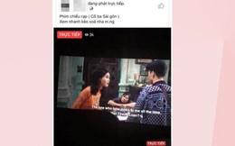 """Người Việt dùng phần mềm lậu, xem phim lậu """"như một thói quen"""""""