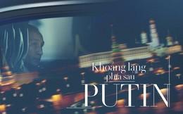 Vladimir Putin: Những khoảnh khắc cô đơn của người đàn ông thép