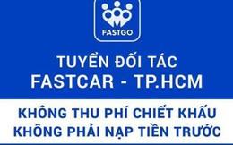 """Fastgo tuyển tài xế tại TP.HCM, chuẩn bị """"Nam tiến"""" trong tháng 7"""
