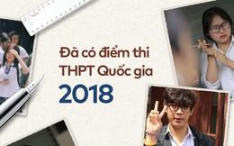 HOT: Chính thức công bố điểm thi THPT Quốc gia 2018