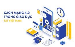 Xu hướng cách mạng 4.0 trong giáo dục đến Việt Nam