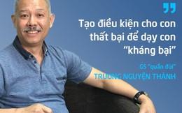 """Giáo sư """"quần đùi"""" Trương Nguyện Thành: Tạo điều kiện cho con thất bại để dạy con """"kháng bại"""""""