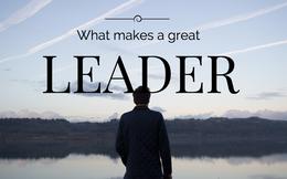 Không chỉ tầm nhìn, đây là tố chất quan trọng ai muốn làm lãnh đạo xuất sắc đều nên rèn luyện