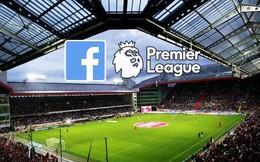 Facebook sẽ được livestream toàn bộ 380 trận đấu Giải Ngoại Hạng Anh sắp tới cho fan bóng đá Đông Nam Á mùa tới với số tiền 200 triệu Bảng cho bản quyền phát sóng