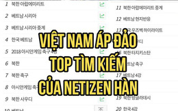 Việt Nam đang là từ khoá được Netizen Hàn tìm kiếm điên cuồng sau chiến thắng lịch sử!