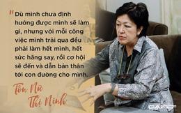 """Bà Tôn Nữ Thị Ninh và câu chuyện """"phá giá lương"""" lúc mới khởi nghiệp"""