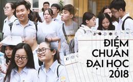 HOT: Điểm chuẩn chính thức của tất cả các trường Đại học trên toàn quốc năm 2018