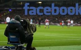 Ai sẽ là người được lợi khi Facebook cho xem bóng đá trực tiếp trên nền tảng của họ?
