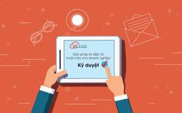 Tin vui cho các lãnh đạo doanh nghiệp: Dù công tác nước ngoài hay đi du lịch, việc ký kết hợp đồng vẫn có thể tiến hành dễ dàng như đang ở nhà