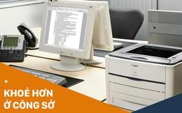 Dân công sở ai cũng cần biết: ngồi cạnh máy in văn phòng sẽ khiến bạn nhanh già