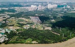 Cận cảnh khu đất vàng 250ha, Phú Mỹ Hưng và nhiều đại gia BĐS khác muốn thôn tính