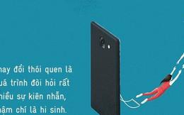 Một chiếc smartphone lấy đi của bạn bao nhiêu phần trăm cuộc đời? Và muốn thoát khỏi nó, có khó không?