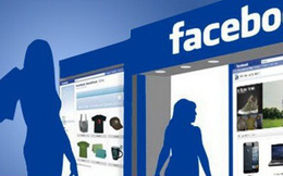 Kinh doanh online ngày càng phụ thuộc vào Facebook