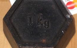 Ngày mai, 1 kilogram sẽ không còn là 1 kilogram chúng ta từng biết nữa