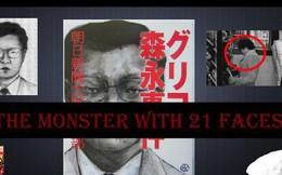 """""""Quái vật 21 khuôn mặt"""": Vụ án kì dị và khó hiểu nhất trong lịch sử tội phạm, hơn 30 năm vẫn gây ám ảnh cho nước Nhật"""