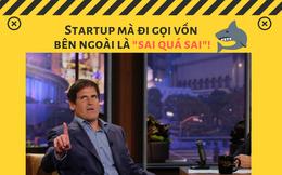 'Cá mập' Shark Tank Mỹ Mark Cuban: Startup mà đi gọi vốn đầu tư bên ngoài là 'sai quá sai'!