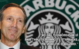 6 cam kết mật tạo nên đế chế hùng mạnh Starbucks: Tái phát minh cà phê, tuyệt đối không e sợ những người tài giỏi hơn bạn...