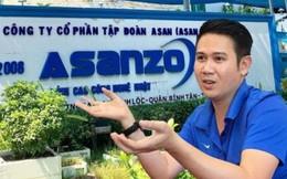 Asanzo và các đơn vị liên quan có dấu hiệu trốn thuế hơn 4.200 tỉ đồng