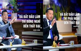 Shark Hưng cuối cùng cũng lên tiếng về câu nói trái ngược với Shark Việt: Đã bắt đầu làm thì đừng nghĩ đến thất bại, chiến thôi!