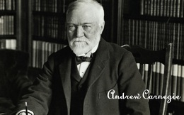 Hành trình trở thành người giàu nhất thế giới của Vua Thép Andrew Carnegie