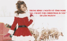 """""""All I Want for Christmas Is You"""": Niềm tự hào trị giá 60 triệu USD của Mariah Carey là bài hát gây khó chịu nhất Giáng sinh năm nay và có lẽ là nhiều năm sau!"""