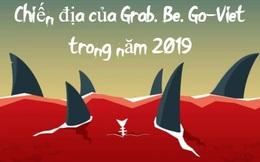 Chiến địa của Grab, be, Go-Viet trong năm 2019: Những diễn biến khó lường dự báo tương lai bất định phía trước
