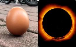 Thực hư hiện tượng quả trứng dựng đứng đầy vi diệu trong ngày diễn ra nhật thực cuối cùng của thập kỷ