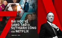 Netflix không thành công chỉ nhờ 1 ý tưởng tỷ đô: 7 bài học thực tế về sự sáng tạo và cách để có nó