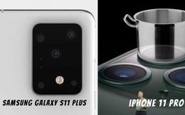"""Apple từng vác cả """"cái bếp điện"""" lên iPhone 11 Pro thì có gì lạ đâu khi camera của Samsung Galaxy S11+ trông như thế này"""