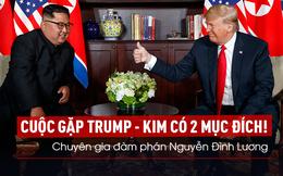 Chuyên gia đàm phán Nguyễn Đình Lương: Tổng thống Trump muốn đi vào lịch sử như là người kết thúc hồ sơ Triều Tiên!