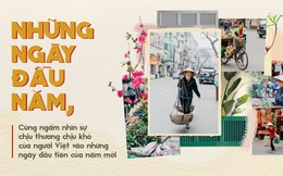 Cùng ngắm nhìn sự chịu thương chịu khó của người Việt vào những ngày đầu tiên của năm mới