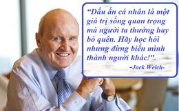 Đừng bỏ qua lời khuyên đắt giá của nhà lãnh đạo huyền thoại Jack Welch nếu bạn muốn có một sự nghiệp thành công: Luôn học hỏi nhưng đừng biến mình thành người khác là nguyên tắc bất di bất dịch