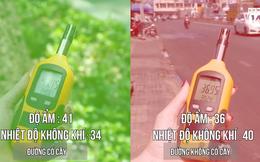 Clip: Sài Gòn nóng bức và đây là sự chênh lệch nhiệt độ giữa đường nhiều cây xanh và đường không một bóng cây