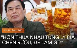 """PGS.TS Lê Quý Đức: """"Ở khía cạnh đạo đức, văn hóa ép bia rượu là một tập tục lạc hậu và dã man"""""""