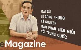 Đại sứ Lê Công Phụng kể chuyện đàm phán biên giới với Trung Quốc